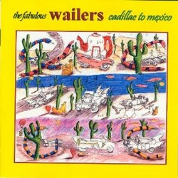 The Wailers- Cadillac To Mexico